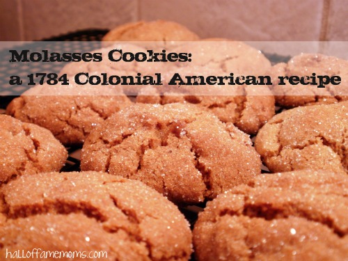 a 1784 Colonial American cookie recipe: Molasses Cookies
