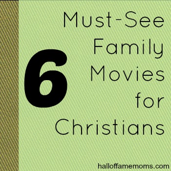 6 must see Christian movies for families.