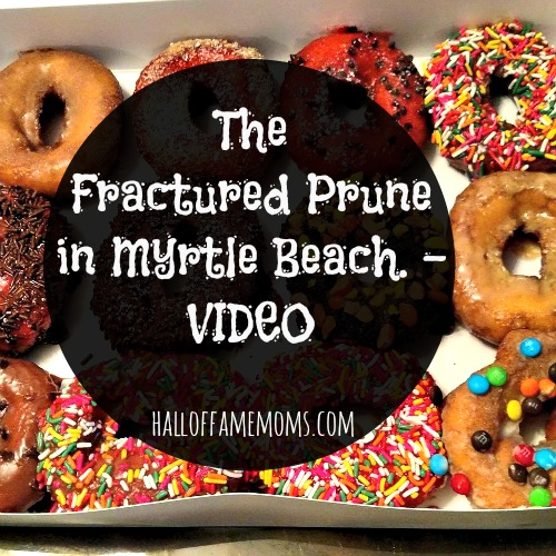 Visiting the Fractured Prune in Myrtle Beach.