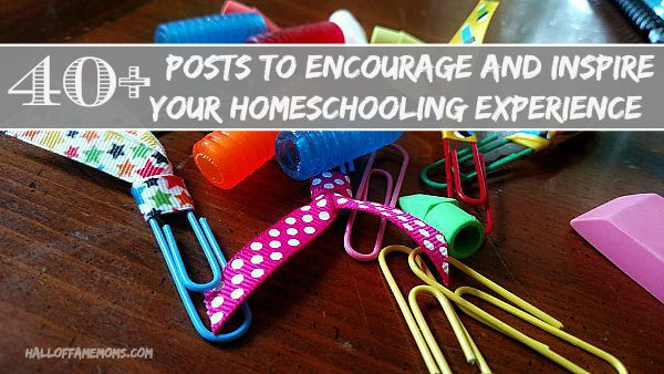 40+ Homeschooling post to encourage and inspire.