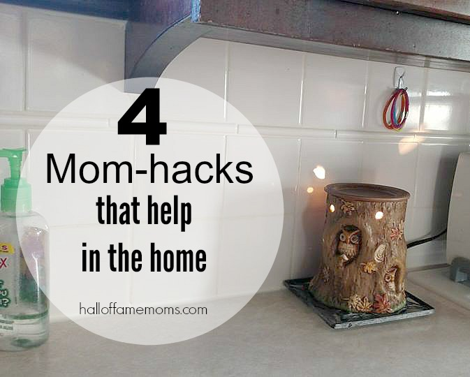 4 Mom-hacks to Help in the Home