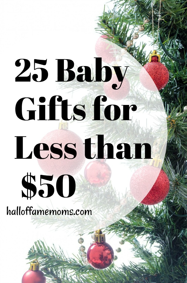 25 Baby Gifts for Less Than $50 - See the Gift Guide at this link...