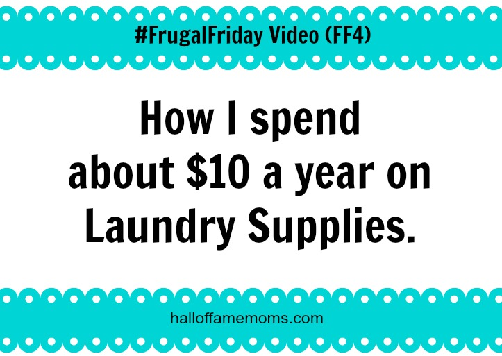 How I spend about $10 /year on Laundry Supplies – FrugalFriday (FF4) Video