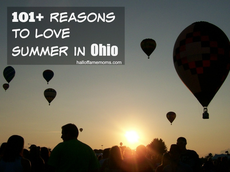 101+ Reasons to Love Summer in Ohio - Find things to do here!